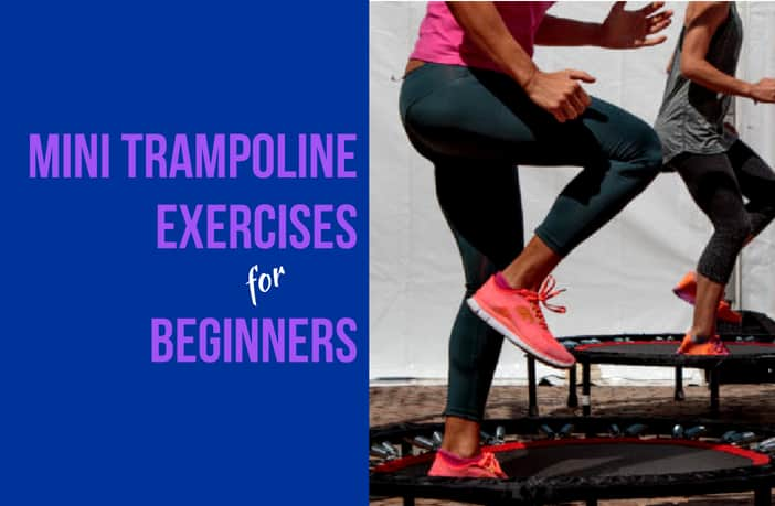 Mini Trampoline Exercises for Beginners
