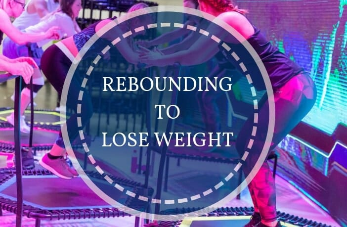 Rebounding To Lose Weight